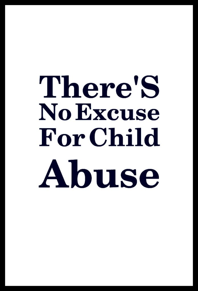 ThereS-No-Excuse-For-Child-Abuse