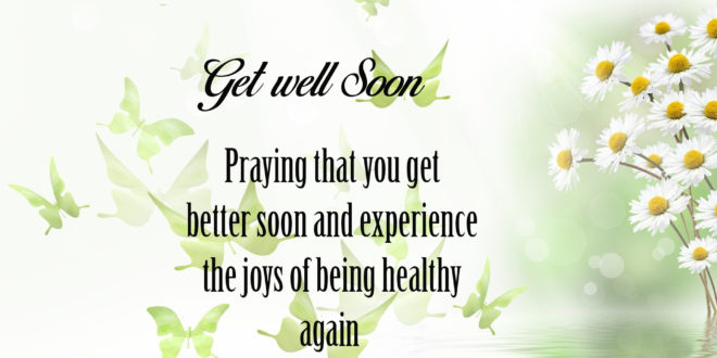Get Better Soon Wishes & Quotes 2018 - My Site