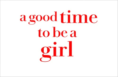 a-good-time-to-be-a-girl